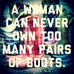 A Woman can NEVER Own Too Many Pairs of Cowboy Boots